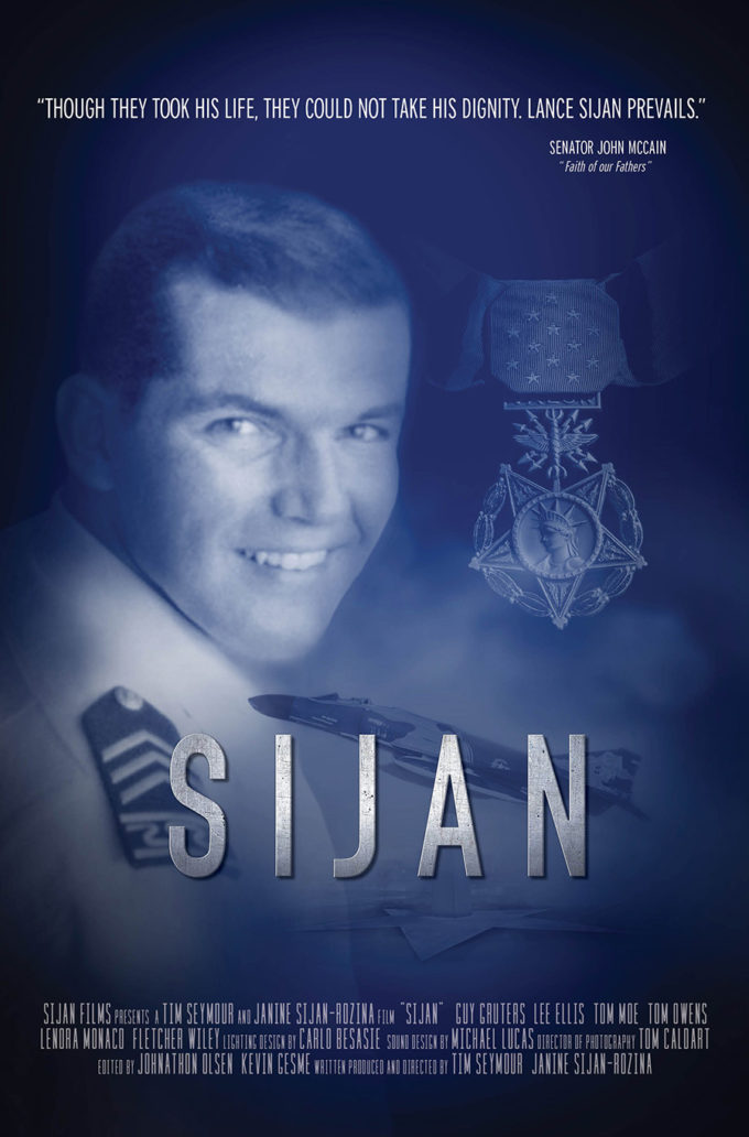 SIJAN: The feature length documentary film about the legacy of Lance Sijan. Summer 2018.